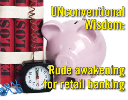 Rude awakening for retail banking