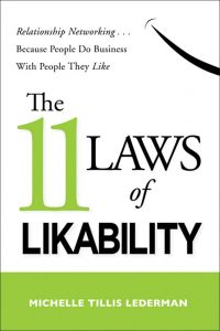 The 11 Laws of Likability: Relationship Networking--Because people do business with people they like, by Michelle Tillis Lederman, Amacom, 240 pp.
