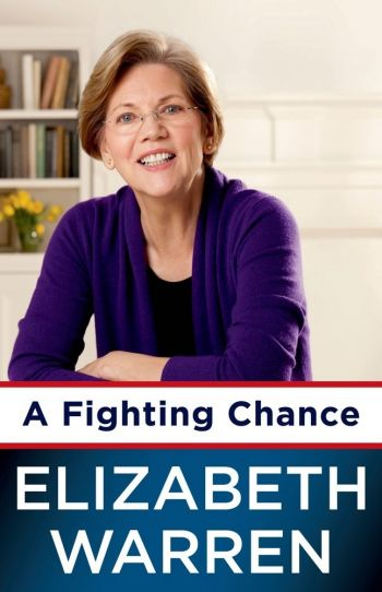 A Fighting Chance. By Elizabeth Warren. Metropolitan Books. 384 pp.