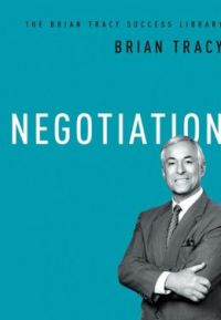 Negotiation. By Brian Tracy. From the Brian Tracy Success Library, Amacom. 97 pages