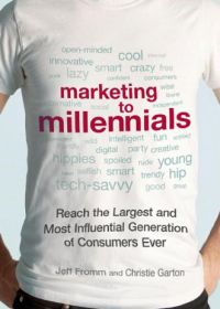 Marketing to Millennials:  Reach The Largest and Most Influential Generation Of Consumers Ever. By Jeff Fromm and Christie Garton. Amacom. 202 pp.