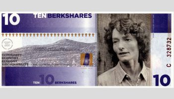 "You can buy ten of these BerkShare notes, featuring Robyn Van En, a local ag movement pioneer, for $95—a built-in disount good at Berkshires-area sellers. This article originally appeared in ""Idea Exchange"" in Banking Exchange magazine. We'd like to hear about new ideas that your bank is trying. Email scocheo@sbpub.com."