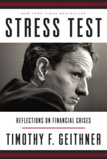 Stress Test: Reflections on Financial Crises. By Timothy Geithner. Crown. 592 pp.